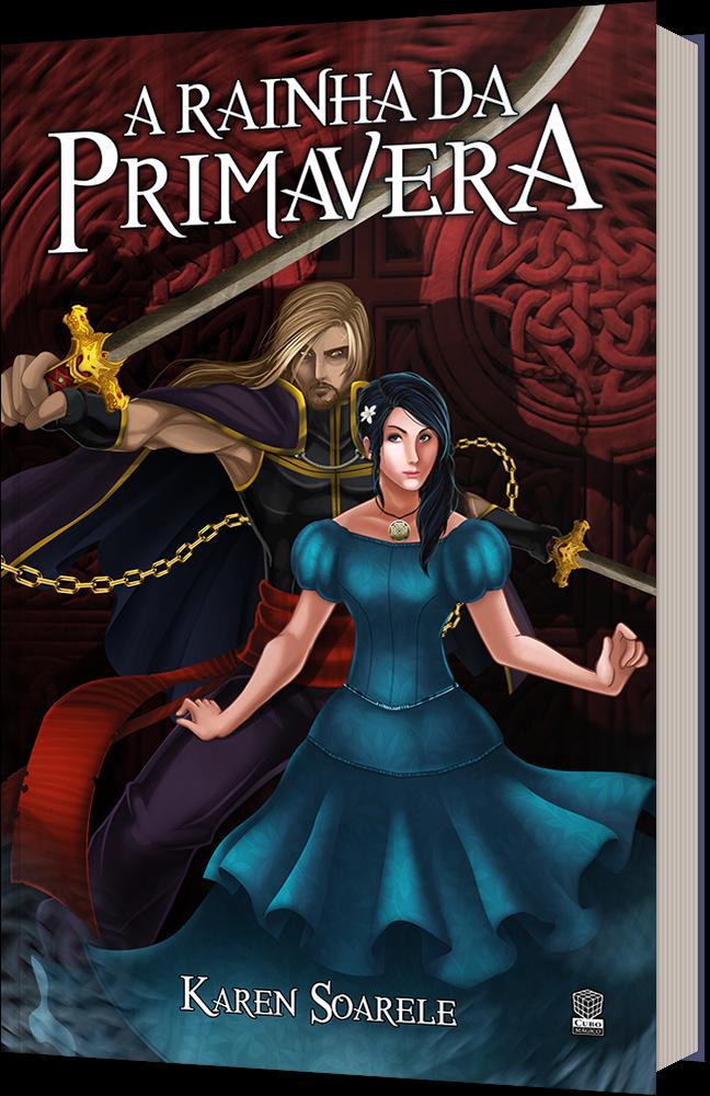 Capa do livro A Rainha da Primavera, mostra uma menina de cabelo preto e vestido azul, e um guerreiro loiro, armado com duas espadas gêmeas.